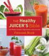 The Healthy Juicer's Bible: Lose Weight, Detoxify, Fight Disease, and Live Long - Farnoosh Brock