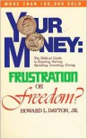 Your Money: Frustration or Freedom? -