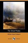 The Ghost Pirates (Dodo Press) - William Hope Hodgson