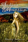 Sadie's Mountain (Reclaiming Life, #1) - Shelby Rebecca