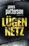Lügennetz: Thriller - James Patterson