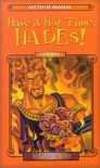 Have a Hot Time, Hades! - Kate McMullan, David LaFleur