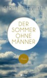 Der Sommer ohne Männer - Siri Hustvedt, Uli Aumüller