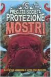 La Piovra Assassina E Altre Prelibatezze. Pregiata Società Protezione Mostri Vol. 2 - The Beastly Boys, J. Duddle, S. Arzola