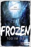 Frozen Tod im Eis - Jens Schumacher