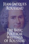 The Basic Political Writings of Rousseau - Jean-Jacques Rousseau