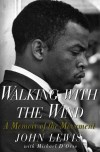Walking with the Wind: A Memoir of the Movement - John Robert Lewis, Michael D'Orso