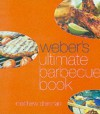 Weber's Ultimate Barbecue Book - Matthew Drennan
