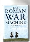 The Roman War Machine (Military series) - John Peddie