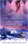 Men Under the Mistletoe - Angela James,  Josh Lanyon,  Harper Fox,  Ava March,  K.A. Mitchell