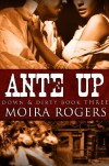 Ante Up (Down & Dirty #3) - Moira Rogers