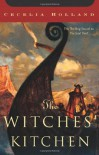 The Witches' Kitchen - Cecelia Holland