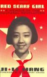 Red Scarf Girl: A Memoir of the Cultural Revolution - Ji-li Jiang