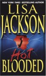 Hot Blooded (Zebra Romantic Suspense) - Lisa Jackson