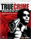 True Crime(tm): Streets of L.A.(TM) Official Strategy Guide - BradyGames