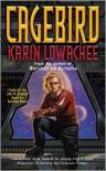Cagebird - Karin Lowachee