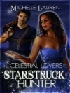 Starstruck Hunter (Celestial Lovers, # 1) - Michelle Lauren