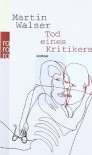 Tod Eines Kritikers (German Edition) - Martin Walser