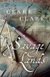 Savage Lands - Clare Clark