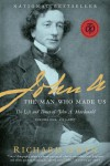 John A: The Man Who Made Us - Richard Gwyn