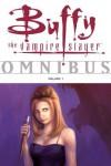 Buffy the Vampire Slayer Omnibus Volume 1 - Joss Whedon, Fabian Nicieza, Christopher Golden, Lee ,  Paul, Eric Powell, Various