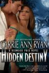 Hidden Destiny (Redwood Pack, #6) - Carrie Ann Ryan