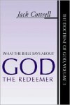 What the Bible Says About God the Redeemer: - Jack W. Cottrell