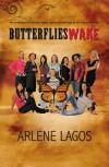 Butterflies Wake - Arlene Lagos