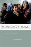 Are Muslims Distinctive?: A Look at the Evidence - M. Steven Fish