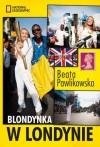 Blondynka w Londynie - Pawlikowska Beata