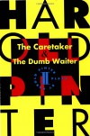 The Caretaker & The Dumb Waiter - Harold Pinter