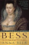 Bess: Wife to Sir Walter Ralegh - Anna Beer