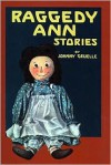 Raggedy Ann Stories - Johnny Gruelle,  Kim Gruelle (Introduction)