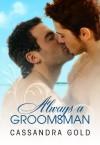 Always a Groomsman - Cassandra Gold