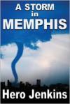 A Storm in Memphis - Hero Jenkins