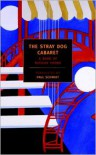 The Stray Dog Cabaret: A Book of Russian Poems - Paul Schmidt, Catherine Ciepiela, Honor Moore