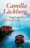 Engel aus Eis - Camilla Läckberg