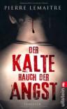 Der Kalte Hauch Der Angst Thriller - Pierre Lemaitre, Gaby Wurster