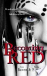 Becoming Red - Jess Raven;Paula Black