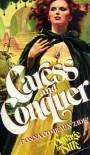 Caress & Conquer - Donna Comeaux Zide