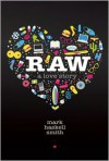 Raw: A Love Story - Mark Haskell Smith