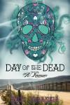 Day of the Dead-A Romance - Erik Orrantia