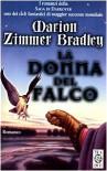 La donna del falco - Marion Zimmer Bradley