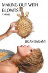 Making Out with Blowfish - Brian Sweany
