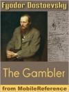 The Gambler - Fyodor Dostoyevsky, Constance Garnett, Gary Saul Morson