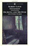 The Strange Case of Dr. Jekyll and Mr. Hyde, and Other Stories - Robert Louis Stevenson