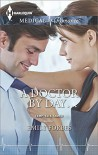 A Doctor by Day... (Tempted & Tamed) - Emily Forbes