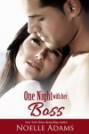 One Night with her Boss - Noelle Adams