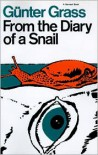 From the Diary of a Snail - Günter Grass