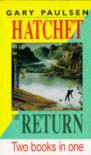 Hatchet  &  The Return - Gary Paulsen